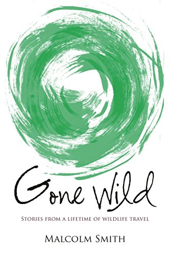 PDF Gone Wild Stories from a Lifetime of Wildlife Travel