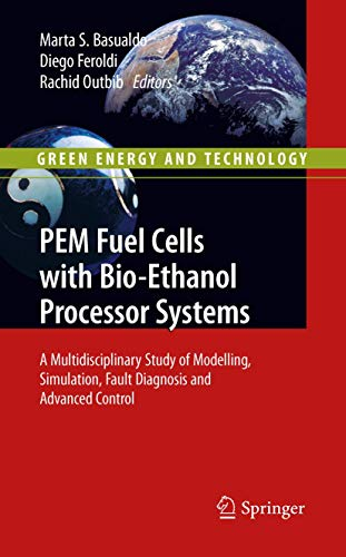 PDF PEM Fuel Cells with Bio Ethanol Processor Systems A Multidisciplinary Study of Modelling Simulation Fault Diagnosis and Advanced Control