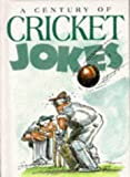 A Century of Cricket Jokes/Bill Stott