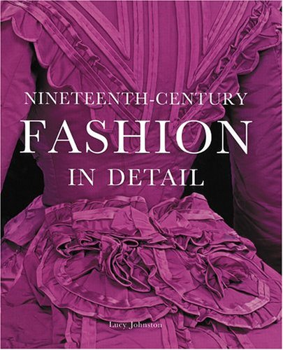 Nineteenth-Century Fashion in Detail. Current