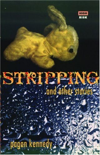 Stripping + Other Stories (High Risk Books), Kennedy, Pagan