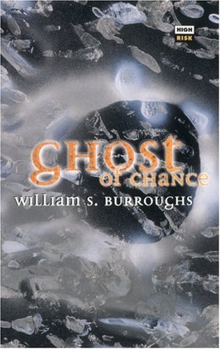 Ghost of Chance, Burroughs, William S.