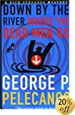 Down by the River Where the Dead Men Go (Five Star Title) by  George P. Pelecanos (Paperback - September 1999)
