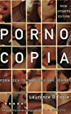 Pornocopia : Porn, Sex, Technology and