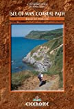 The Isle of Man Coastal Path: Raad Ny Foillan - The Way of the Gull - The Millenium and Herring Ways (British Long-distance Trails S.)