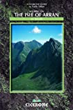 Walking in the Isle of Arran: Complete Guide to Scotland in Miniature (Cicerone British Mountains S.)