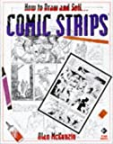 How To Draw And Sell Comic Strips For Newspapers And Comic Books!