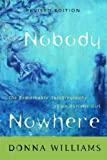 Nobody Nowhere: The Remarkable Autobiography of an Autistic Girl, Williams, Donna