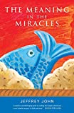 The Meaning in the Miracles, John, Jeffrey