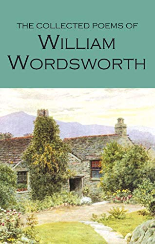 The Collected Poems of William Wordsworth (Wordsworth Poetry Library) (Wordsworth Collection)