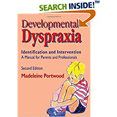 Developmental Dyspraxia - Identification and Intervention : A Manual for Parents and Professionals