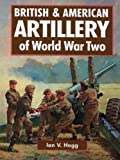 British and American Artillery of World War II