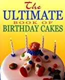Ultimate Book of Birthday Cakes