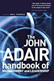 Buy John Adair: The Handbook of Management and Leadership from Amazon
