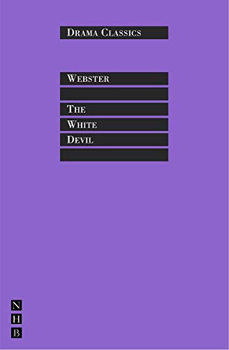 The White Devil (Drama Classics Series)