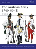 The Austrian Army 1740-80 Infantry