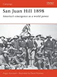 San Juan Hill 1898 America's Emergence As a World Power