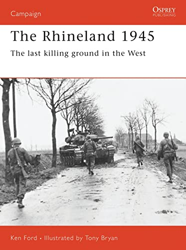 The Rhineland 1945 The Last Killing Ground in the West