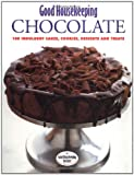 Good Housekeeping Chocolate: 100 Indulgent Cakes, Cookies, Desserts and Treats