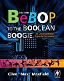 Bebop to the Boolean boogie: an unconventional guide to electronics fundamentals, components, and processes