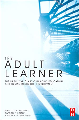 Adult Learner: the Definitive Classic in Adult Education and Human ...