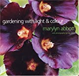 Gardening With Light & Color  (Hardcover, 2000) Author: Marylyn Abbott