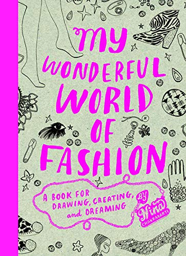 My Wonderful World of Fashion: A Book for Drawing, Creating and Dreaming, Chakrabarti, Nina