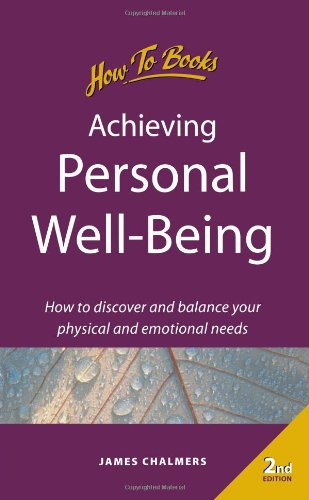 Achieving personal well-being : how to discover and balance your physical and emotional needs