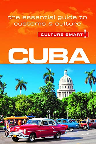 Cuba - Culture Smart!: The Essential Guide to Customs & Culture - Russell Maddicks