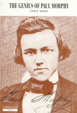   The picture of the book on Morphy by Chris Ward. (Click on the picture for more info!)  