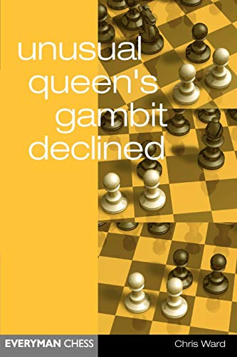 Unusual Queen's Gambit Declined (Everyman Chess) -- Chris Ward -- Everyman Chess   2002-04