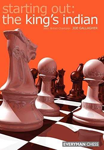 Starting Out: The King's Indian (Starting Out) -- Joe Gallagher -- Everyman Chess   2002-06
