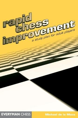Rapid Chess Improvement (Everyman Chess)