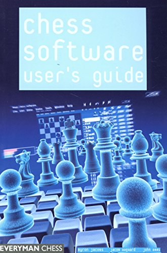 Chess Software User's Guide: Making the Most of Your Software