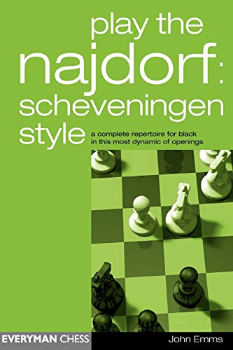 Play the Najdorf: Scheveningen Style--A Complete Repertoire for Black in this Most Dynamic of Openings