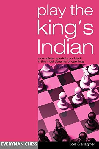 Playing the King's Indian Defence: A Complete Repertoire for Black in This Most Dynamic of Openings -- Joe Gallagher -- Everyman Chess   2004-11-30