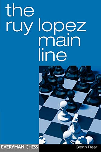 The Ruy Lopez Main Line -- Glenn Flear -- Everyman Chess   2004-05