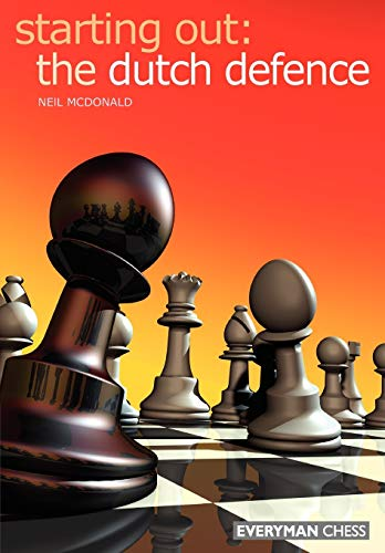 Starting Out: Dutch Defence (Starting Out - Everyman Chess)