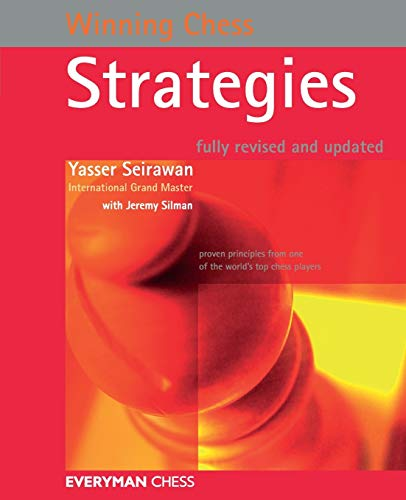 Winning Chess Strategies, Revised (Winning Chess Series) -- Yasser Seirawan -- Everyman Chess   2005-05-30