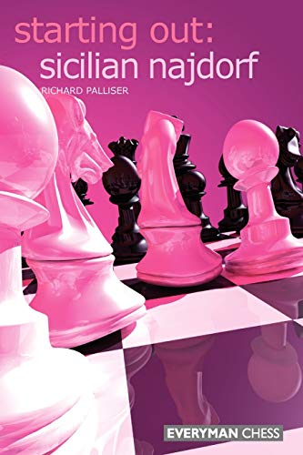 Sicilian Najdorf (Starting Out) -- Richard Palliser -- Everyman Chess   2006-05