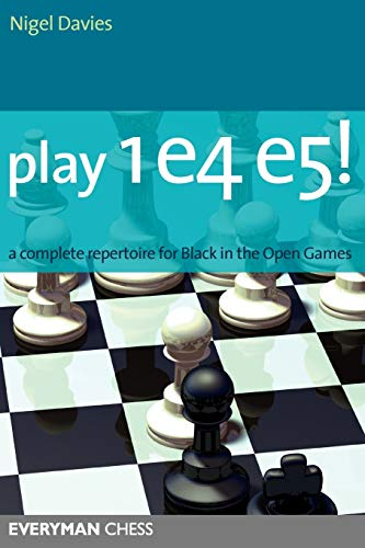 Play 1e4 e5: A Complete Repertoire for Black in the Open Games (Everyman Chess)