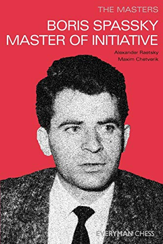 The Masters: Boris Spassky Master of Initiative (Masters (Everyman Chess))