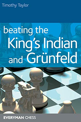 Beating the King's Indian and Grunfeld (Everyman Chess) -- Timothy Taylor -- Everyman Chess   2006-12-15