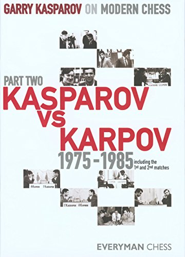 Kasparov vs. Karpov, 1975-1985: Including the 1st and 2nd Matches -- Garry Kasparov -- Everyman Chess