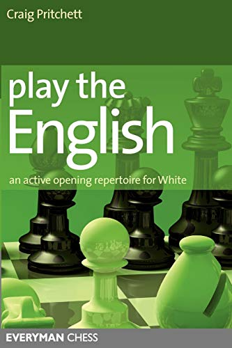 Play the English: An Active Opening Repertoire for White (Everyman Chess) -- Craig Pritchett -- Everyman Chess