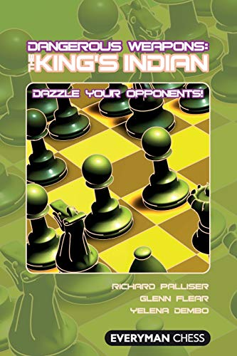 Dangerous Weapons: The King's Indian: Dazzle Your Opponents! (Everyman Chess)