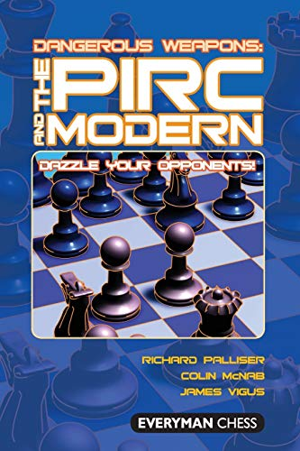 Dangerous Weapons: The Pirc & Modern (Everyman Chess)