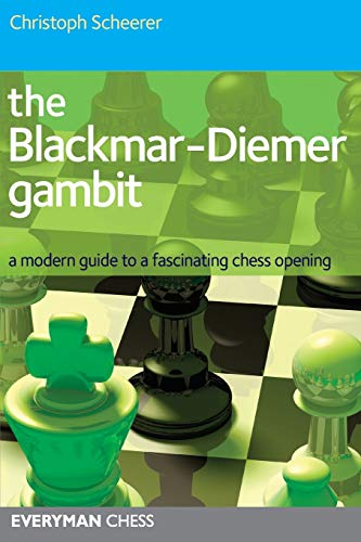 The Blackmar-Deimer Gambit: A modern guide to a fascinating chess opening (Everyman Chess)