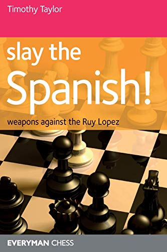 Slay the Spanish! (Everyman Chess)