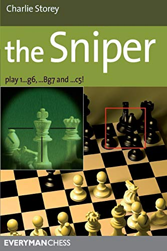 The Sniper: Play 1...g6, ...Bg7 and ...c5! (Everyman Chess)